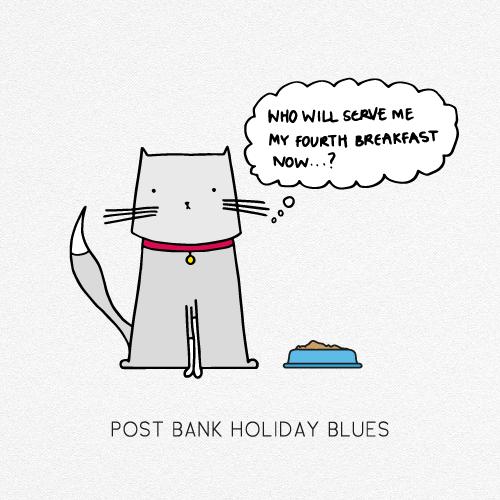 POST BANK HOLIDAY BLUES