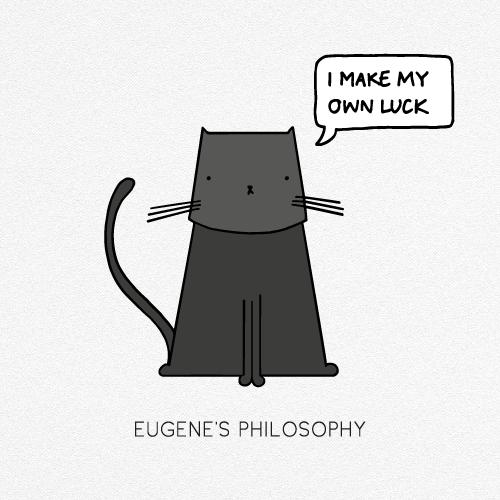 EUGENE'S PHILOSOPHY