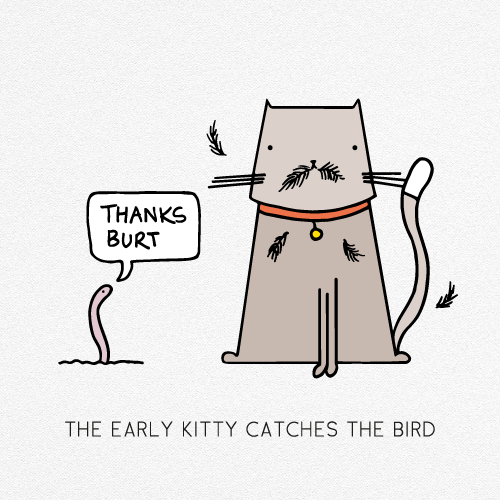 THE EARLY KITTY CATCHES THE BIRD