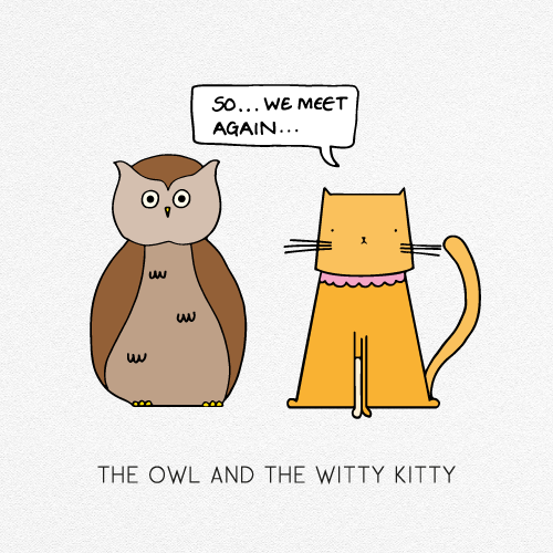 THE OWL AND THE WITTY KITTY